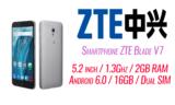 Smartphone ZTE Blade V7 (5.2 inch / 1.3Ghz / 2GB RAM / Android 6.0 / 16GB / Dual SIM) | Black Friday MediaMarkt | 159€